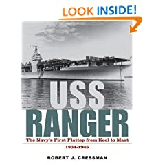 USS Ranger: The Navy's First Flattop from Keel to Mast, 1934-1946