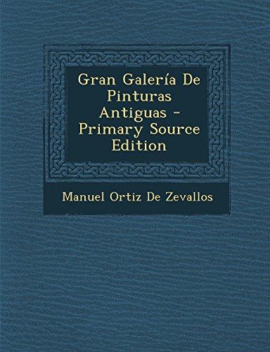 Gran Galeria De Pinturas Antiguas  [De Zevallos, Manuel Ortiz] (Tapa Blanda)