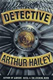Arthur Hailey Detective: A Novel