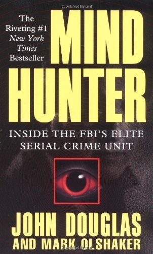 mind-hunter-inside-the-fbis-elite-serial-crime-unit-english-language-edition-by-john-douglas-mark-ol