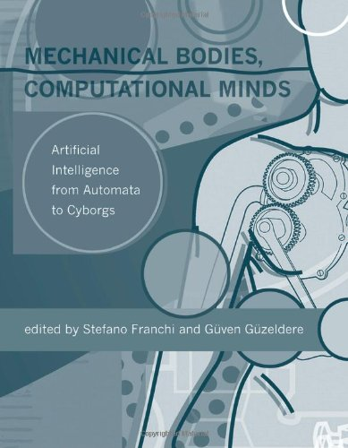 Mechanical Bodies, Computational Minds: Artificial Intelligence from Automata to Cyborgs
