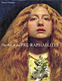 The art of the Pre-Raphaelites /