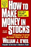 How to Make Money in Stocks: A Winning System in Good Times or Bad (0070480176) by O'Neil, William J.