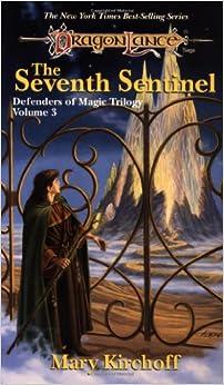The Seventh Sentinel (Dragonlance Defenders of Magic, Vol