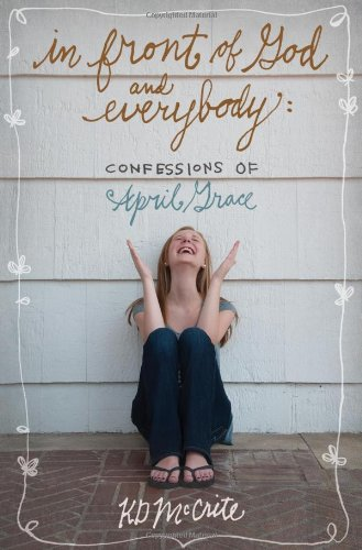 In Front of God and Everybody (Confessions of April Grace)