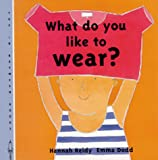 img - for What Do You Like to Wear? (In Between Books) book / textbook / text book