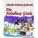 """Die Nebelhexe Giselavon """"Claudia Duhonj-Gabersek"""""""