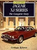 Jaguar XJ Series: The Complete Story (Crowood Autoclassics)
