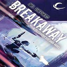 Breakaway: Cassandra Kresnov, Book 2 (       UNABRIDGED) by Joel Shepherd Narrated by Dina Pearlman