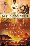 M.G. Vassanji The In-between World of Vikram Lall