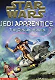 Star Wars: Jedi Apprentice #11: The Deadly Hunter (0439139309) by Watson, Jude