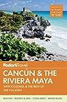 Fodor's Cancun & the Riviera Maya: wi...