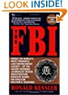 The FBI: Inside the World's Most Powerful Law Enforcement Agency