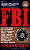 The FBI: Inside the World's Most Powerful Law Enforcement Agency (067178658X) by Ronald Kessler