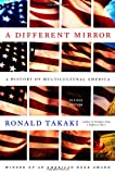 img - for A Different Mirror: A History of Multicultural America book / textbook / text book