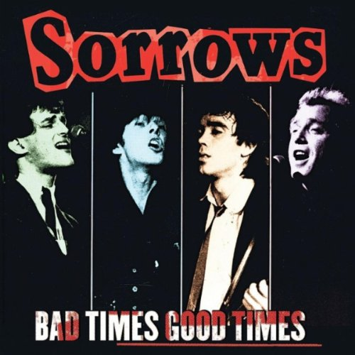 The Sorrows-Bad Times Good Times