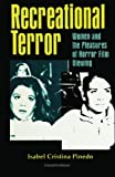 Recreational Terror: Women and the Pleasures of Horror Film Viewing (Suny Series, Interruptions - Border Testimony(Ies) and Critical Discourse/S)
