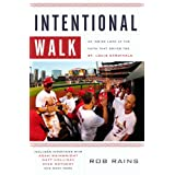 Intentional Walk: An Inside Look at the Faith That Drives the St. Louis Cardinals