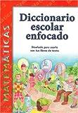Diccionario Escolar Enfocado: Matematicas (Spanish Edition)