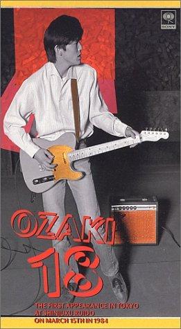 OZAKI・18 THE FIRST APPEARANCE IN TOKYO AT SINJUKU [VHS]