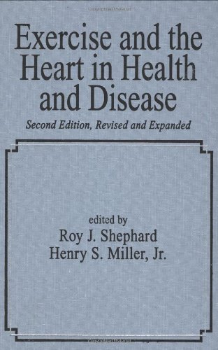 Exercise And The Heart In Health And Disease, Second Edition, (Fundamental And Clinical Cardiology)