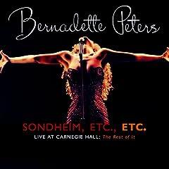 Bernadette Peters/ Sondheim, Etc., Etc.: Live At Carnegie Hall