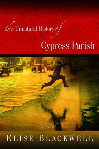 The Unnatural History of Cypress Parish, ELISE BLACKWELL