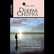 Camino a la Sanación [Journey into Healing]: El Despertar de Tu Sabiduría Interior | [Deepak Chopra]