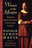 Women on the Margins: Three Seventeenth-Century Lives (0674955218) by Natalie Zemon Davis