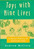 Toys with Nine Lives: A Social History of American Toys