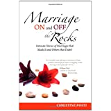 Marriage On and Off the Rocks: Intimate Stories of Marriages that Made It and Others that Didn't ~ Christine Posti