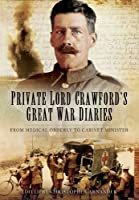 Private Lord Crawford's Great War Diaries: From Medical Orderly to Cabinet Minister