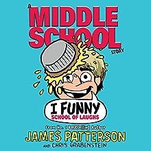 I Funny: School of Laughs | Livre audio Auteur(s) : James Patterson Narrateur(s) : Adam McCarthur