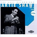 echange, troc Artie Shaw - The Last Recordings /Vol.1