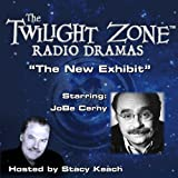 The New Exhibit: The Twilight Zone Radio Dramas