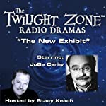 The New Exhibit: The Twilight Zone Radio Dramas | Charles Beaumont,Jerry Sohl