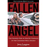 Fallen Angel: The Unlikely Rise of Walter Stadnick And the Canadian Hell Angelspar Jerry Langton