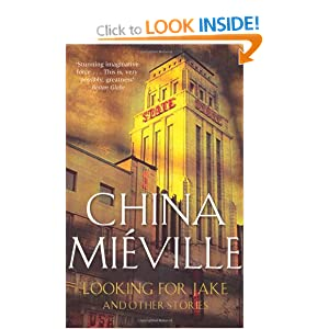 Looking for Jake and Other Stories - China Mieville