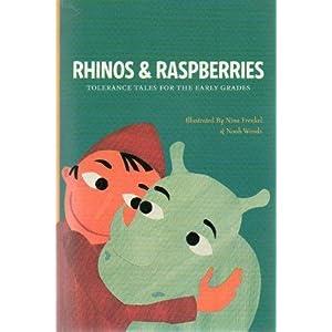 Rhinos and Raspberries: Tolerance Tales for the Early Grades Teaching Tolerance, Nina Frenkel and Noah Woods