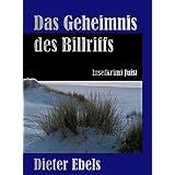 """Das Geheimnis des Billriffs: Inselkrimi Juistvon """"Dieter Ebels"""""""