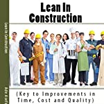 Lean in Construction: Key to Improvements in Time, Cost and Quality | Ade Asefeso, MCIPS MBA