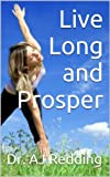img - for Live Long and Prosper: Tips to living a long and healthy life book / textbook / text book