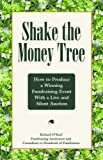 img - for Shake the Money Tree: How to Produce a Winning Fundraising Event with a Live and Silent Auction book / textbook / text book
