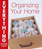 img - for Organizing Your Home (Everything You Need to Know About...) book / textbook / text book