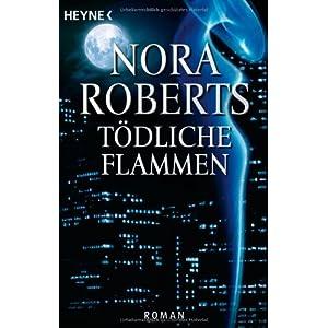 Tödliche Flammen: Roman