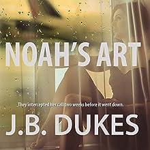 Noah's Art Audiobook by J.B. Dukes Narrated by  5395 MEDIA LLC