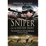Sniper on the Eastern Front: The Memoirs of Sepp Allerberger, Knight's Cross ~ Albrecht Wacker