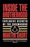 Martin Short Inside the Brotherhood: Explosive Secrets of the Freemasons