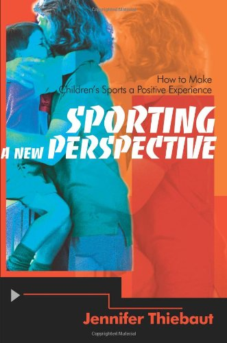 Sporting a New Perspective: How to Make Children's Sports a Positive Experience
