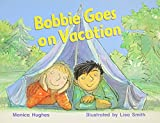 Rigby Literacy: Student Reader  Grade 1 (Level 10) Bobbie Goes On Vacation
